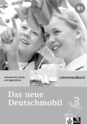 Das neue Deutschmobil 3 - Lehrerhandbuch